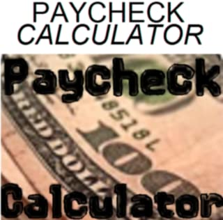 Best Paycheck uCalculator  Salary or Hourly   Plus Annual Summary Of Tax Holdings   Deductions   No Ads
