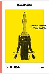 Fantasía: Invención, creatividad e imaginación en las comunicaciones visuales (Clásicos) Versión Kindle