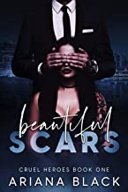 Beautiful Scars: A Dark Romance (Cruel Heroes Book 1)