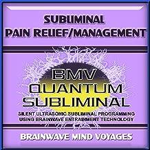 Subliminal Pain Relief Management