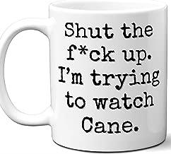 Cane Gift Mug. Funny Parody TV Show Lover Fan