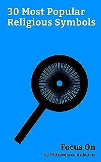 Focus On: 30 Most Popular Religious Symbols: Yin and Yang, Mandala, Ankh, Mjölnir, Black Standard, Christian Symbolism, Buddhist Symbolism, Pentacle, Globus ... swastika in the early 20th Century, etc.