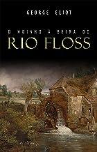 O Moinho à Beira do Rio Floss (Portuguese Edition)