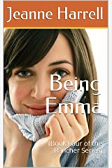 Being Emma: (Book Four of the Rancher Series) Kindle Edition