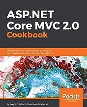 ASP.NET Core MVC 2.0 Cookbook: Effective ways to build modern, interactive web applications with ASP.NET Core MVC 2.0