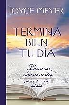 Termina Bien tu Día: Lecturas Devocionales para Cada Noche del Año (Spanish Edition)