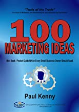 100 Marketing Ideas: Mini Book Which Every Small Business Owner Should Read.