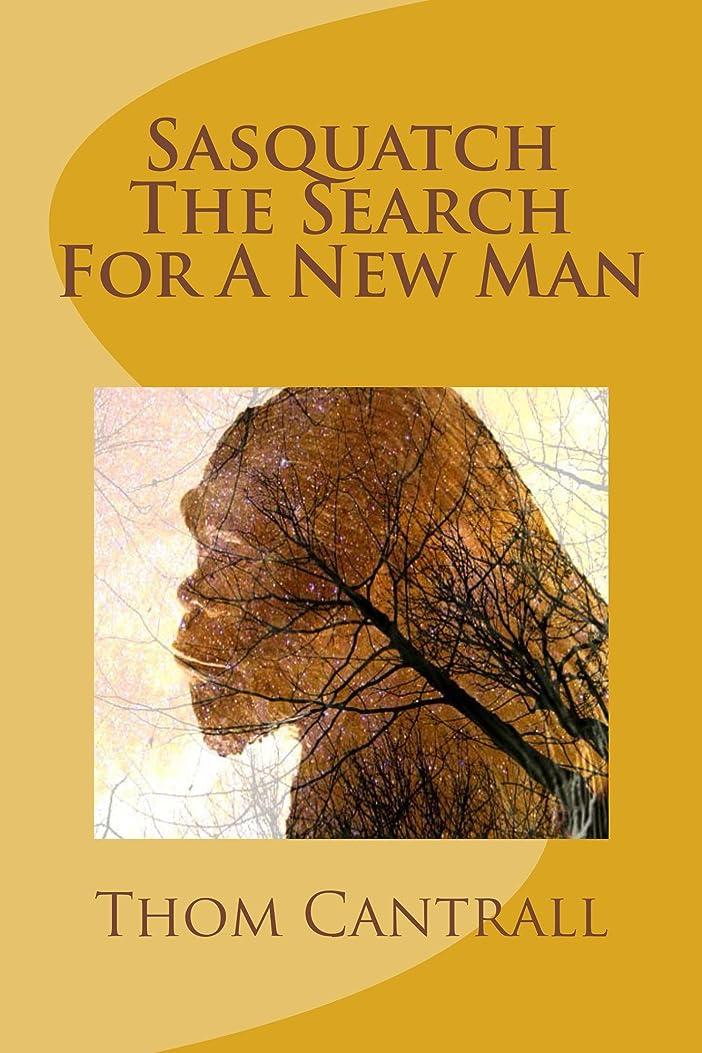 拒否概要定数Sasquatch - The Search for a New Man (English Edition)