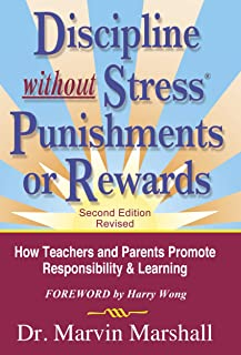 Discipline Without Stress Punishments or Rewards : How Teachers and Parents Promote Responsibility & Learning (English Edition)