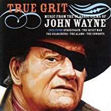 True Grit - Music From The Classic Films Of John Wayne