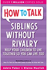 How To Talk: Siblings Without Rivalry Kindle Edition