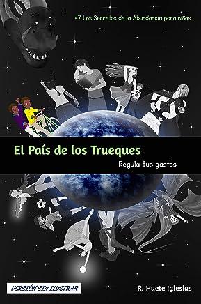 EL PAÍS DE LOS TRUEQUES (Versión sin ilustrar): #7 Los Secretos de