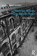 Prisoner Voices from Death Row: Indian Experiences