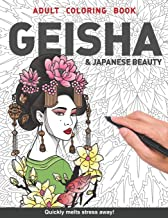 Geisha Adults Coloring Book: beautiful Japanese women gift Japan for adults relaxation art large creativity grown ups colo...