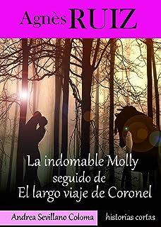 La indomable Molly seguido de El largo viaje de Coronel