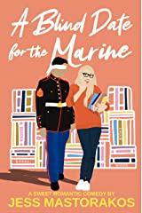 A Blind Date for the Marine: A Sweet Romantic Comedy (First Comes Love Book 2) Kindle Edition