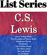 C.S. LEWIS: SERIES READING ORDER: THE CHRONICLES OF NARNIA, THE SPACE TRILOGY, STANDALONE NOVELS, MERE CHRISTIANITY BY C.S. LEWIS