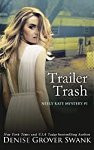 Trailer Trash: Neely Kate Mystery #1