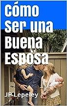 Cómo Ser una Buena Esposa (Spanish Edition)
