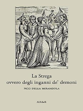 La Strega ovvero degli inganni de demoni