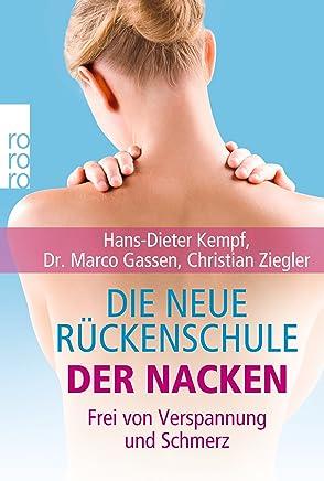Die neue Rückenschule: der Nacken: Frei von Verspannung und Schmerz