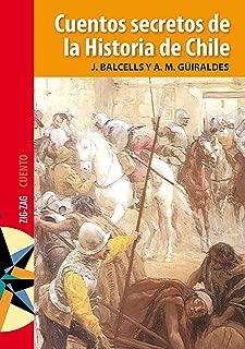 Cuentos secretos de la historia de Chile (Spanish Edition)