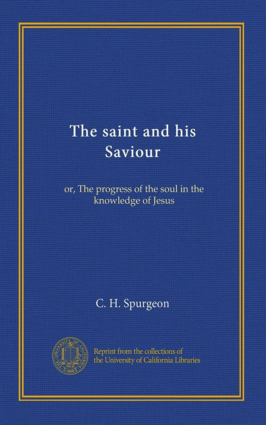 変化する梨ディレクターThe saint and his Saviour: or, The progress of the soul in the knowledge of Jesus
