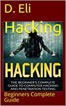 Hacking: Beginners Complete Guide (English Edition)