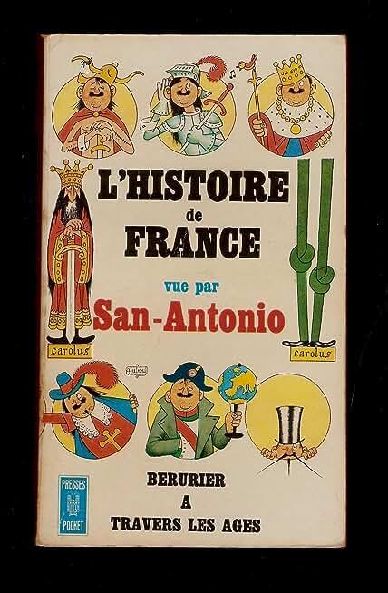 L'Histoire de France vue par San-Antonio - Berurier à travers les âges - Couverture et illustrations de Dubout