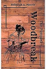 Woodbreak - The Prequel Kindle Edition