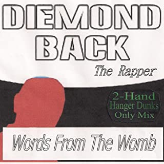 Words from the Womb (2-Hand Hanger Dunks Only Mix)