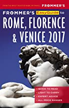 Frommer's EasyGuide to Rome, Florence and Venice 2017 (Easy Guides)