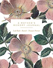 A Mother's Memory Journal: Look Back. Record. Treasure Forever.