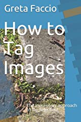 How to Tag Images: The inquisitory approach to tag selection Taschenbuch