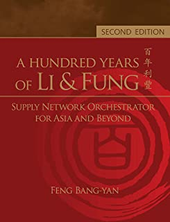 A Hundred Years of Li & Fung:Supply Network Orchestrator for Asia and Beyond