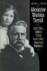 Alexander Watkins Terrell: Civil War Soldier, Texas Lawmaker, American Diplomat (Focus on American History) Kindle Edition
