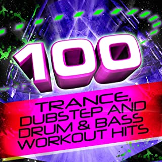 100 Trance, Dubstep, And Drum & Bass Workout Hits