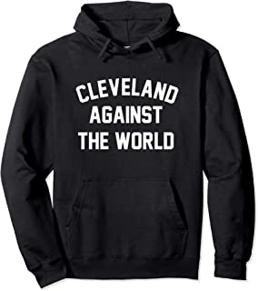 Cleveland Against The World Football Baseball Basketball Pullover Hoodie