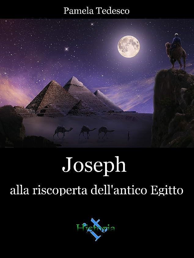 Joseph alla riscoperta dell'antico Egitto (Didascalicamente Vol. 2) (Italian Edition)