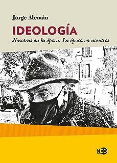 Ideología: Nosotras en la época. La época en nosotros (HUELLAS Y SEÑALES nº 2058) (Spanish Edition)