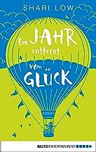 Ein Jahr entfernt vom Glück: Roman (German Edition)