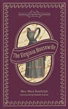 The Virginia Housewife: Or Methodical Cook [Illustrated edition]