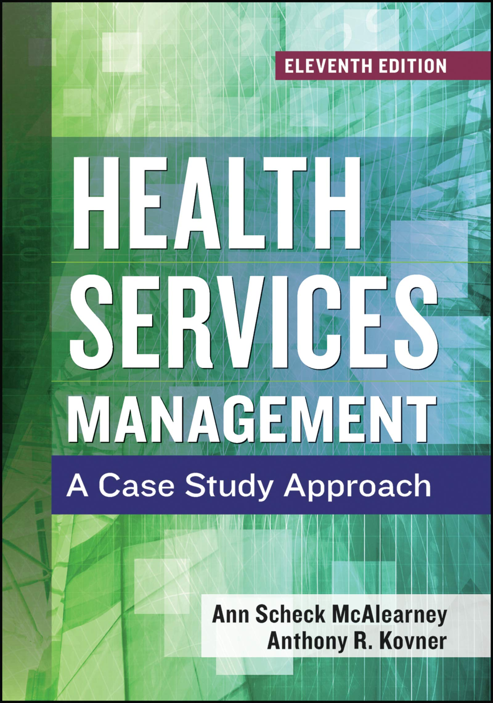 Image OfHealth Services Management: A Case Study Approach, Eleventh Edition (AUPHA/HAP Book)