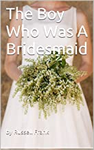 The Boy Who Was A Bridesmaid (English Edition)