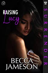Raising Lucy (Surrender Book 1) Kindle Edition