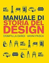 Scaricare Libri Manuale di storia del design. Ediz. a colori PDF