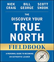 George, B: Discover Your True North Fieldbook (J-B Warren Bennis Series)