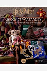 Harry Potter: Crochet Wizardry: The Official Harry Potter Crochet Pattern Book Kindle Edition
