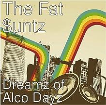 Dreamz of Alco Dayz [Explicit]