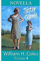 Short Stories of William H. Coles: NOVELLA: Sister Carrie (Short Fiction Series of William H. Coles Book 4) Kindle Edition